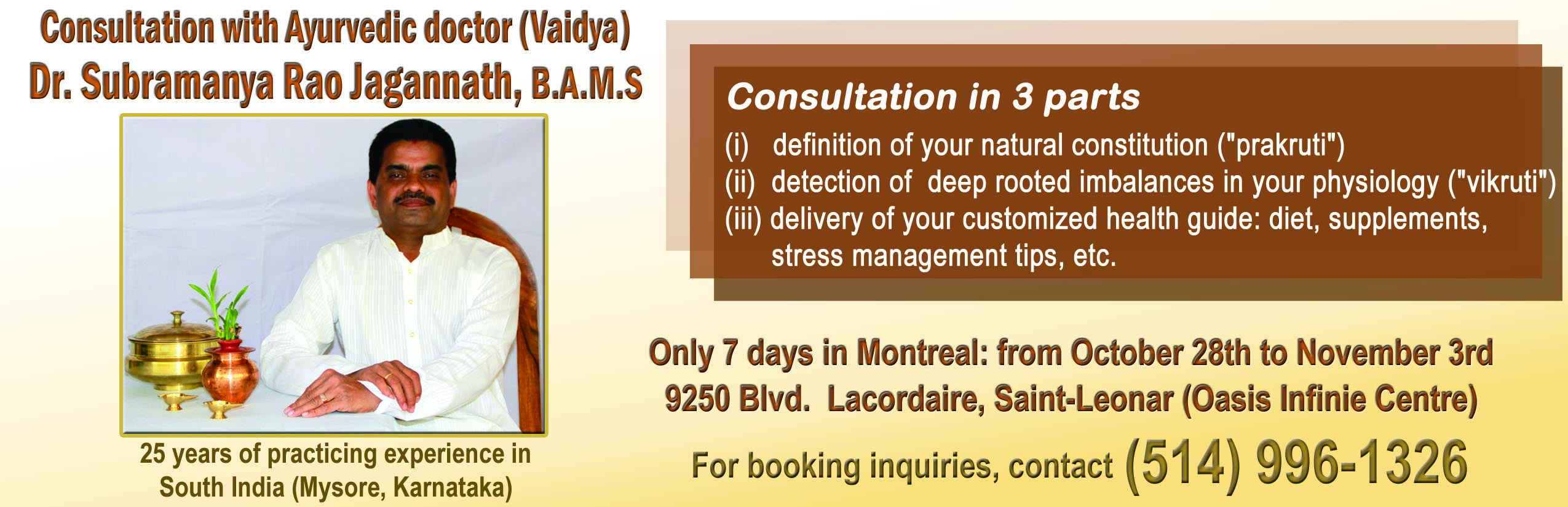 Consultation with Ayurvedic Doctor Subramanya Rao Jagannath in Montreal from Oct. 28th to Nov. 3rd